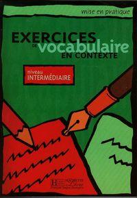 Exercices de vocabulaire en contexte-intermediaire