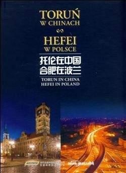 Toruń w Chinach. Hefei w Polsce