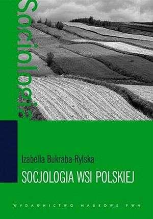 Socjologia wsi polskiej - Izabella Bukraba-Rylska -
