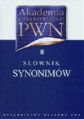 Akademia Języka Polskiego PWN Tom 8 Słow synonimów