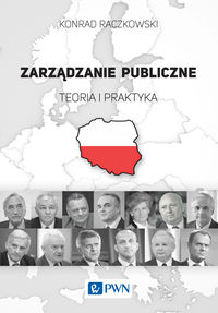 Zarządzanie publiczne. Teoria i praktyka