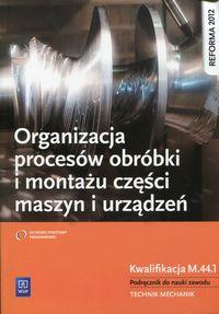 Organizacja procesów montażu i obróbki ... WSiP