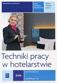 Techniki pracy w hotel. Kwal T.12 ćw cz.2 REA-WSiP
