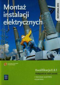 Montaż instal. elektrycznych. Kwalifikacja E.8.1
