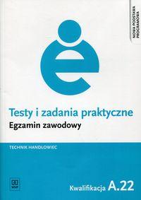 Testy i zad. prakt. Tech. handlowiec kwal. A.22