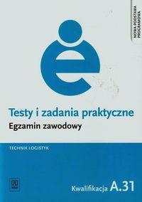Testy i zad. prakt. Tech. logistyk kwal. A.31 WSiP