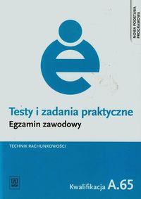 Testy i zad. prakt. Tech. rachunkowości kwal. A.65