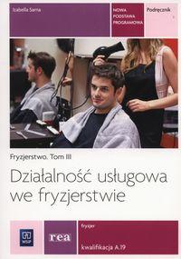 Działalność usługowa we fryzjerstwie. Kwal. A.19
