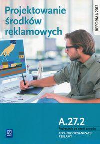 Projektowanie środków reklamowych. Kwal. A.27.2