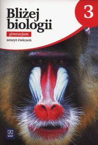 Biologia GIM  3 Bliżej biologii ćw. WSiP