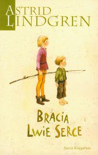 Astrid Lindgren. Bracia Lwie Serce