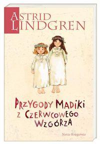 Astrid Lindgren. Przygody Madiki z Czerwcowego..