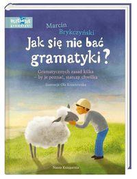 Jak się nie bać gramatyki? Gramatycznych zasad