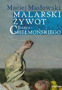 Malarski żywot Józefa Chełmońskiego