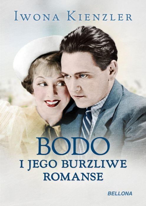 Bodo i jego burzliwe romanse - Iwona Kienzler