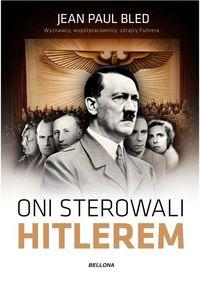 Oni sterowali Hitlerem