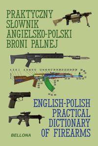 Praktyczny słownik angielsko-polski broni palnej