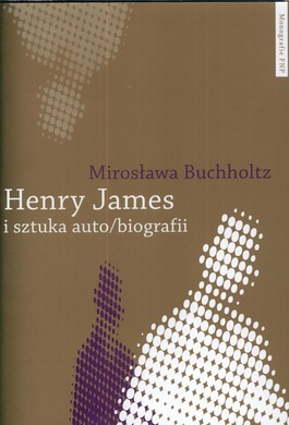 Henry James i sztuka autobiografii