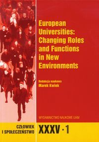 Człowiek i Społeczeństwo. XXXV-1 European Universities: Changing Roles and Functions in New Environments
