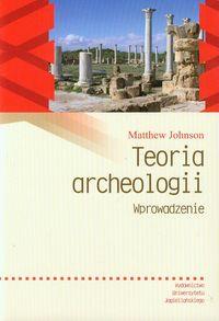 Teoria archeologii. Wprowadzenie