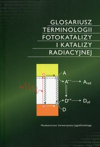 Glosariusz terminologii fotokatalizy i katal. rad.