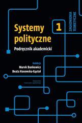 Systemy polityczne. Podręcznik akademicki T.1