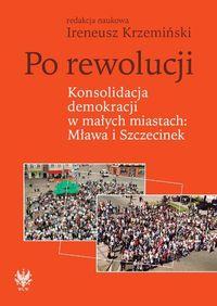 Po rewolucji Konsolidacja demokracji w małych miastach Mława i Szczecinek