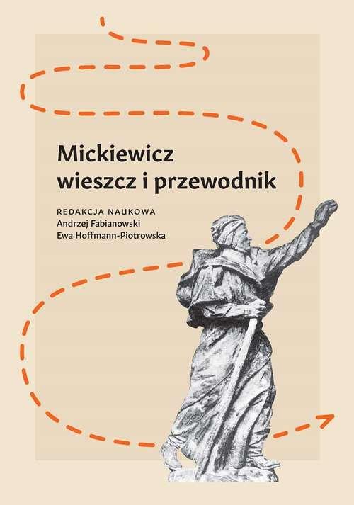 Mickiewicz - wieszcz i przewodnik