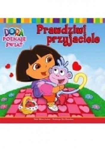 Dora poznaje świat. Prawdziwi przyjaciele
