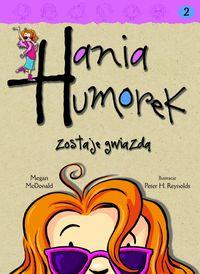 Hania Humorek T.2 Zostaje gwiazdą