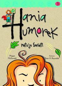 Hania Humorek T.3 Ratuje świat