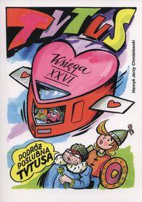 Tytus, Romek i A'Tomek. Podróż poślubna Tytusa T26