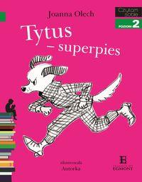 Czytam sobie - Tytus - superpies