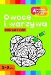 Akademia mądrego dziecka. Owoce i warzywa