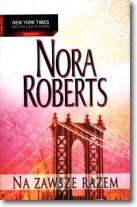 Na zawsze razem - Nora Roberts -