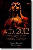 A.D. 2012 Czy nadchodzi koniec świata