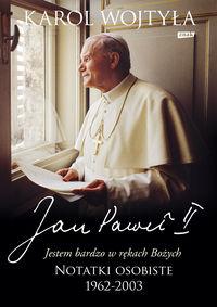 Jan Paweł II. ,, Jestem bardzo w rękach Bożych