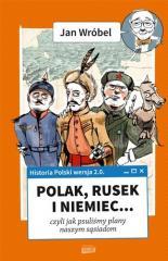Historia Polski 2.0: Polak, Rusek i Niemiec...