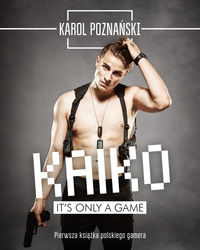 Kaiko. It's only a game