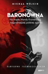 Baronówna Na tropie Wandy Kronenberg - najgroźniejszej polskiej agentki.
