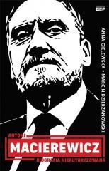 Antoni Macierewicz. Biografia nieautoryzowana