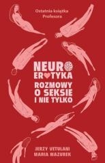 Neuroerotyka. Rozmowy o seksie i nie tylko