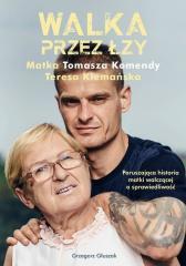 Walka przez łzy, Matka T. Komendy Teresa Klemańska