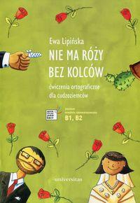 Nie ma róży bez kolców. Ćw. ortograficzne NOWE