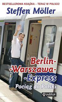 Berlin - Warszawa - Express. Pociąg do Polski