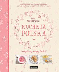 Kuchnia polska. Receptury mojej babci