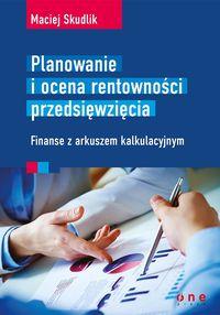 Planowanie i ocena rentowności przedsięwzięcia