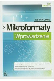 Mikroformaty. Wprowadzenie - Emily P. Lewis -
