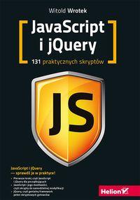 Javascript i Jquery. 131 praktycznych skryptów