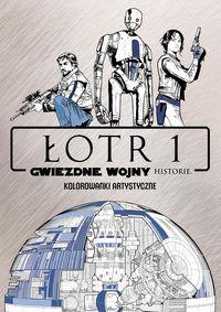 Kolorowanki artystyczne. Star Wars Łotr 1 Historie